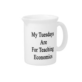 My Tuesdays Are For Teaching Economics Beverage Pitcher