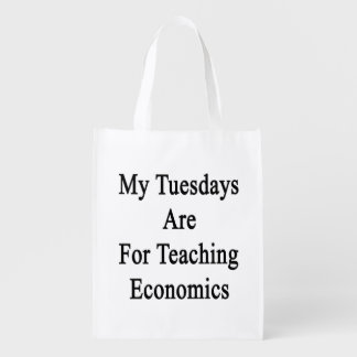 My Tuesdays Are For Teaching Economics Grocery Bag