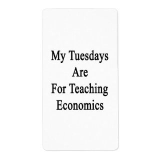 My Tuesdays Are For Teaching Economics Label