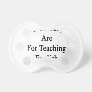 My Tuesdays Are For Teaching English Pacifier