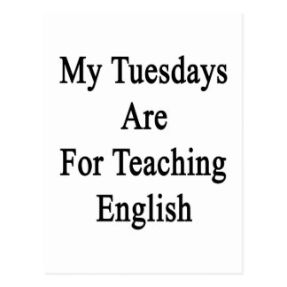 My Tuesdays Are For Teaching English Postcard