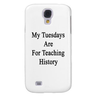 My Tuesdays Are For Teaching History Samsung Galaxy S4 Case