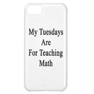 My Tuesdays Are For Teaching Math iPhone 5C Cover