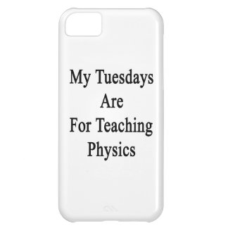 My Tuesdays Are For Teaching Physics Case For iPhone 5C