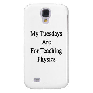 My Tuesdays Are For Teaching Physics Samsung Galaxy S4 Cover