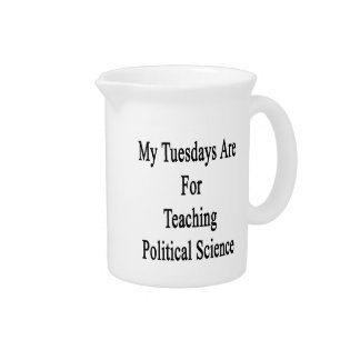 My Tuesdays Are For Teaching Political Science Drink Pitcher