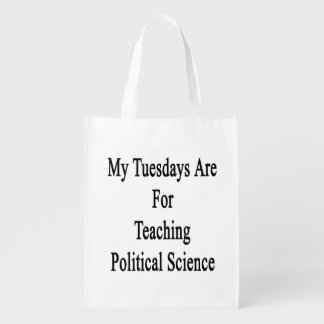 My Tuesdays Are For Teaching Political Science Grocery Bag