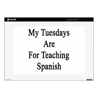 """My Tuesdays Are For Teaching Spanish Decals For 15"""" Laptops"""