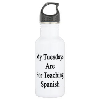 My Tuesdays Are For Teaching Spanish Stainless Steel Water Bottle