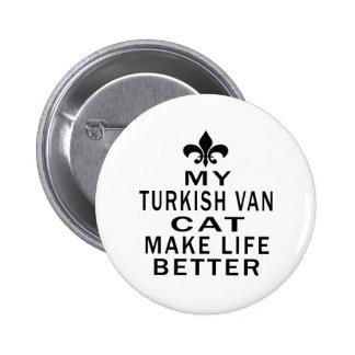 My Turkish Van Cat Make Life Better Button