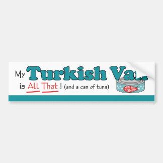 My Turkish Van is All That! Funny Kitty Bumper Sticker