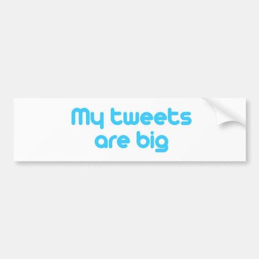 My tweets are big car bumper sticker
