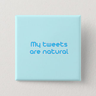 My tweets are natural button
