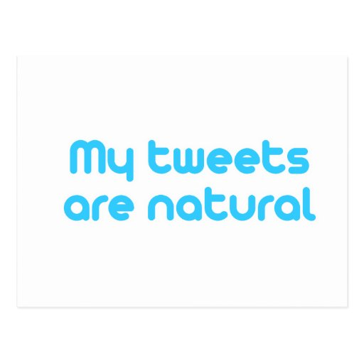 My tweets are natural postcard