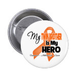 My Twin Brother is My Hero - Leukemia Pinback Button