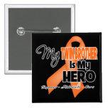 My Twin Brother is My Hero - Leukemia Button