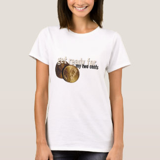 """my two cents"" ladies tshirt"