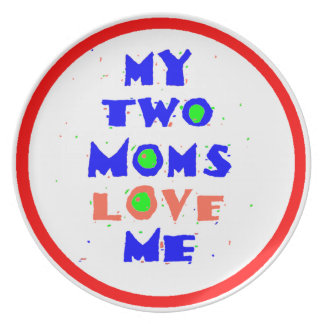 My Two Moms Love Me Melamine Plate