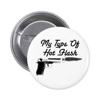 "My ""Type"" of Hot Flash 2 Inch Round Button"