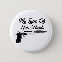 """My """"Type"""" of Hot Flash Pinback Button"""