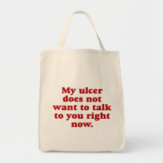 My Ulcer doesn't like you Bag