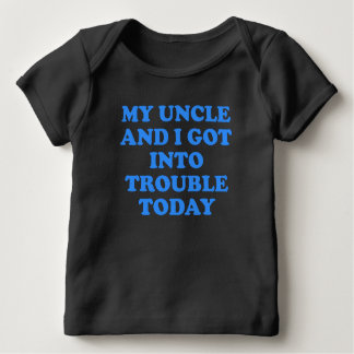 My Uncle And I Got Into Trouble T-shirt