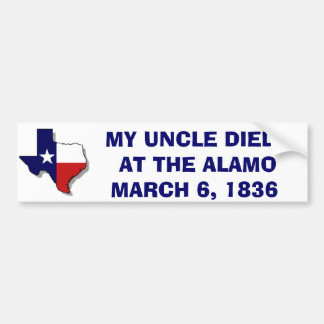 MY UNCLE DIED AT THE ALAMO - 1836 BUMPER STICKER