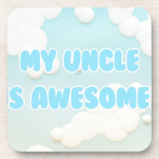 My Uncle is Awesome Drink Coaster