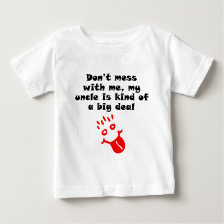 My Uncle Is Kind Of A Big Deal Baby T-Shirt