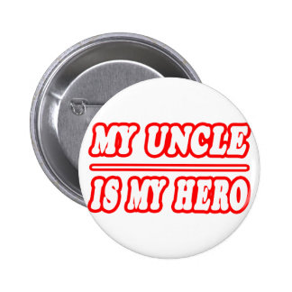 My Uncle Is My Hero Pinback Button
