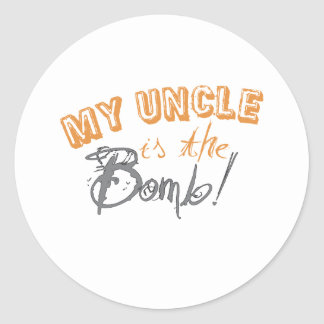 my uncle is the bomb classic round sticker