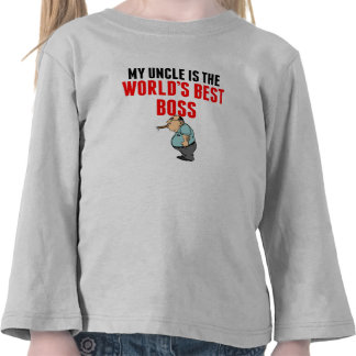 My Uncle Is The World's Best Boss T-shirt