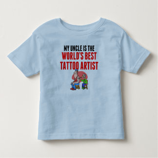 My Uncle Is The World's Best Tattoo Artist Toddler T-shirt