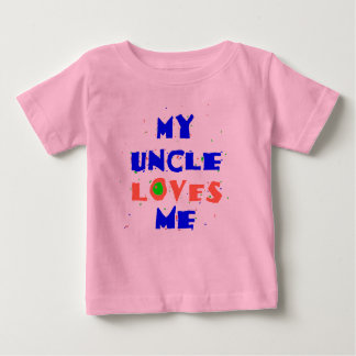 My UNCLE Loves Me Baby T-Shirt