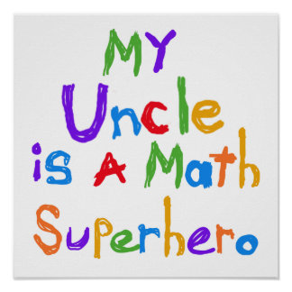 My Uncle Math Superhero T-shirts and Gifts Poster