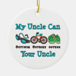 My Uncle Outswim Outbike Outrun Triathlon Ornament