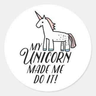My Unicorn Made Me Do It Classic Round Sticker