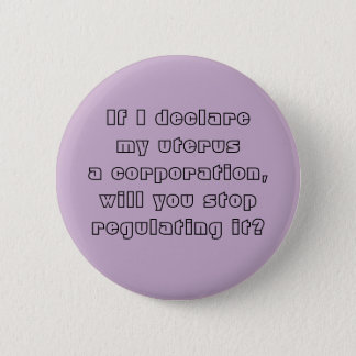 My uterus a corporation pinback button