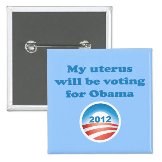 My Uterus Will Be Voting For Obama 2 Inch Square Button