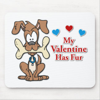 My Valentine Has Fur Mouse Pad