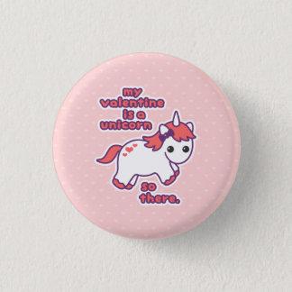 My Valentine is a Unicorn Pinback Button