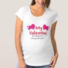 My Valentine Maternity T-Shirt