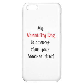 My Versatility Dog is Smarter Cover For iPhone 5C