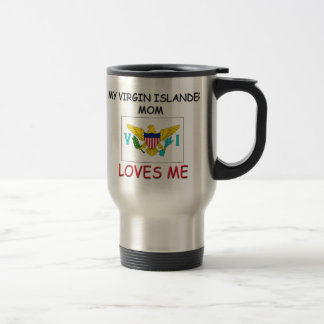 My Virgin Islander Mom Loves Me 15 Oz Stainless Steel Travel Mug
