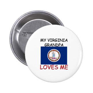 My Virginia Grandpa Loves Me Pinback Buttons
