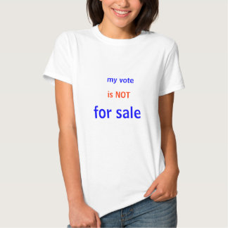 My Vote is Not for Sale: Proud Critical Thinker T Shirt