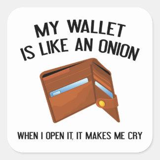 My Wallet Is Like An Onion Square Sticker
