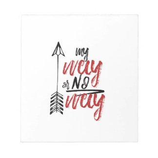My way or No way Notepad