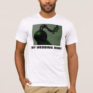 MY WEDDING RING! T-Shirt