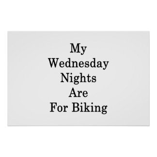 My Wednesday Nights Are For Biking Poster